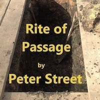 Rite of Passage: a gravedigger's memoir by Peter Street