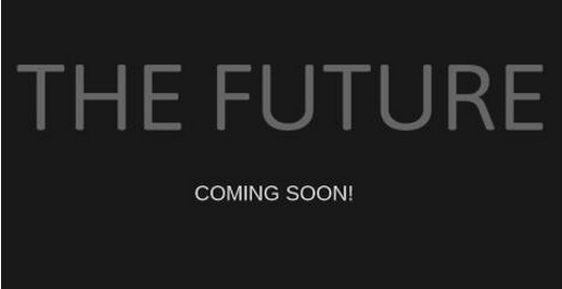 The Future is Coming Soon