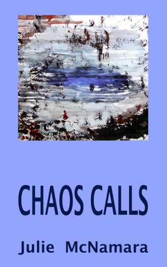 front cover of julie mcnamara's poetry collection chaos calls